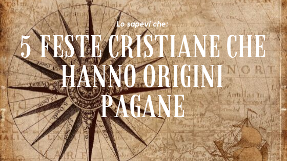 5 feste cristiane che hanno originipagane
