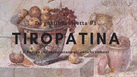 De gustibus ricetta #1: Tiropatinam, il budino degli antichiromani