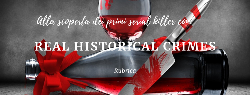 Real historical crimes: Serial killer nella storia