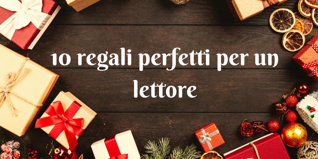 10 regali perfetti per unlettore