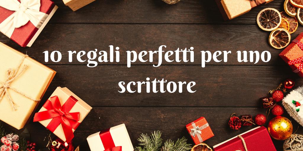 10 regali perfetti per unoscrittore